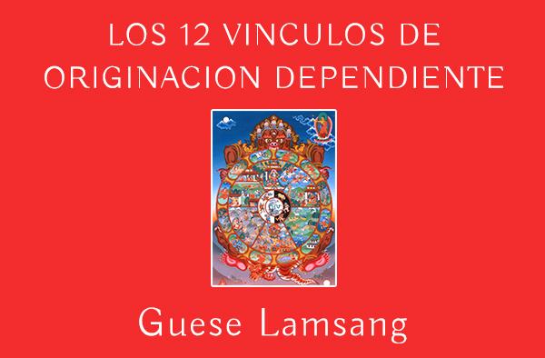 LOS 12 VINCULOS DE ORIGINACION DEPENDIENTE