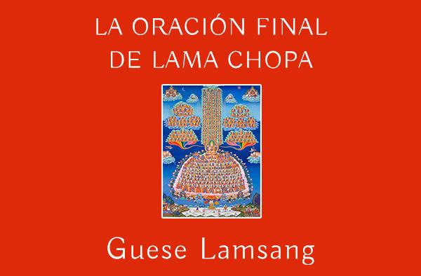 LA ORACIÓN FINAL DE LAMA CHOPA