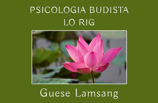 PSICOLOGIA BUDISTA (LO RIG)
